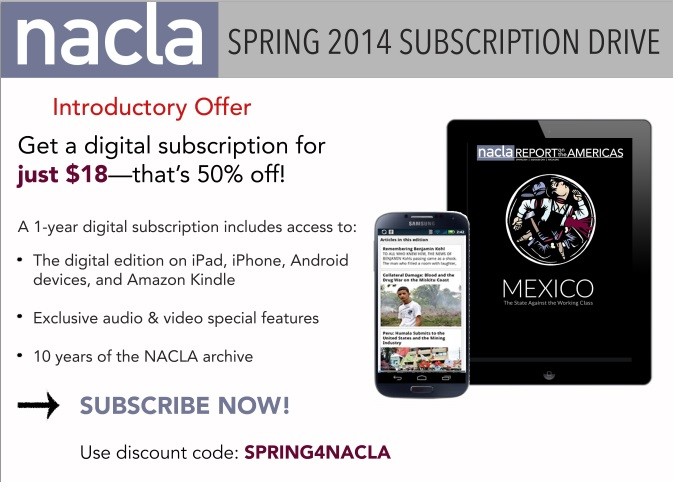 NACLA Spring 2014 Subscription Drive